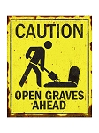Caution Open Graves Ahead Sign
