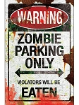 Zombie Parking Metal Sign