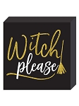 Witch Please Standing Plaque