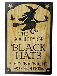 The Society Of Black Hats Metal Sign