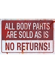 Body Parts Sold As Is Metal Sign