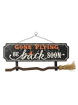 Gone Flying Witch Broom Sign