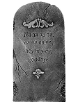 Humorous Goodbye Tombstone