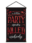 Party Never Killed Nobody Sign