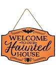 Welcome To Our Haunted House Sign